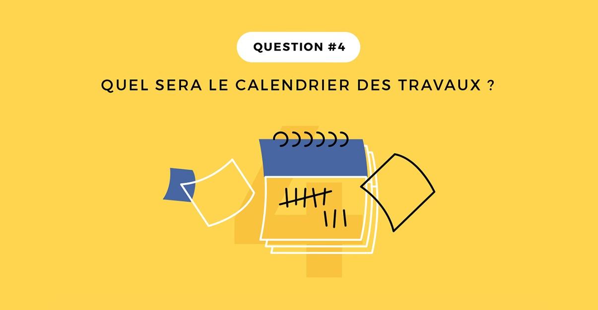Question 4: le calendrier des travaux étape par étape