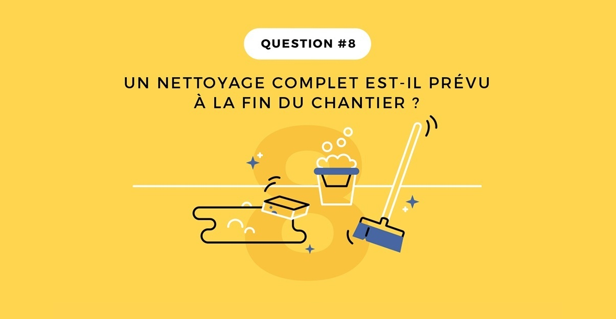 Question 8: le grand nettoyage de fin de chantier